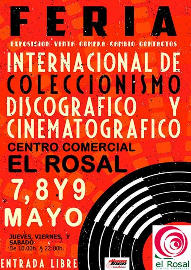 Feria del coleccionismo cinematográfico y discográfico CC El Rosal 7, 8 y 9 de Mayo 1