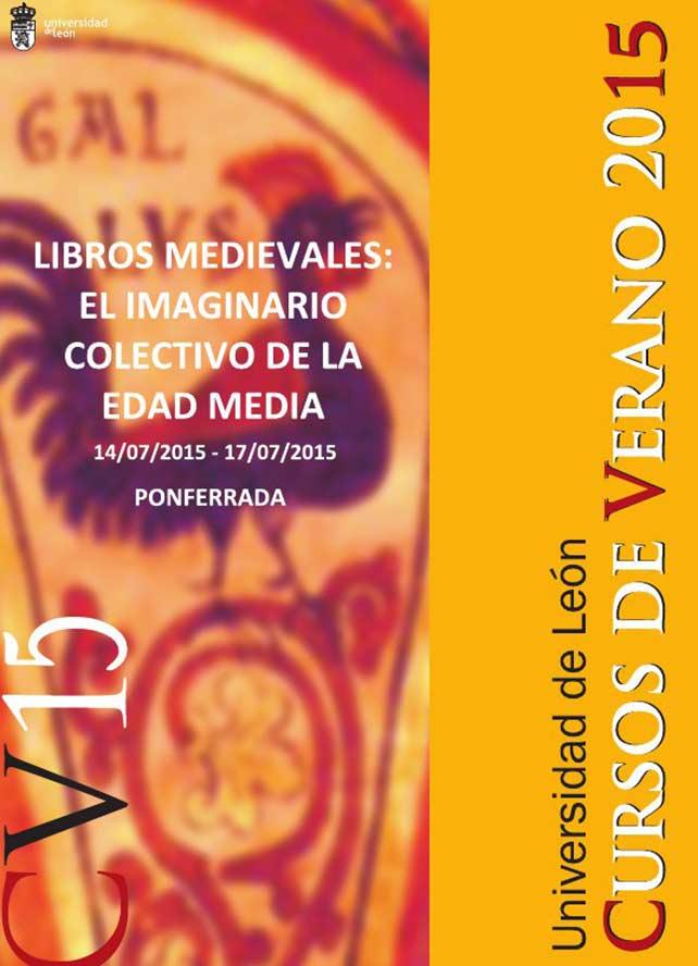 Cursos de verano: Libros Medievales, El imaginario colectivo de la Edad Media. Cursos de Verano 2015 1