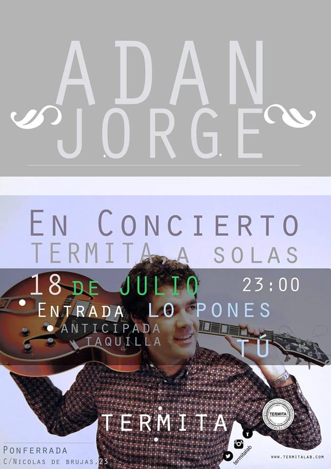 Sábado 18 de julio, 23h. Concierto de Adán jorge en Termita Lab 1