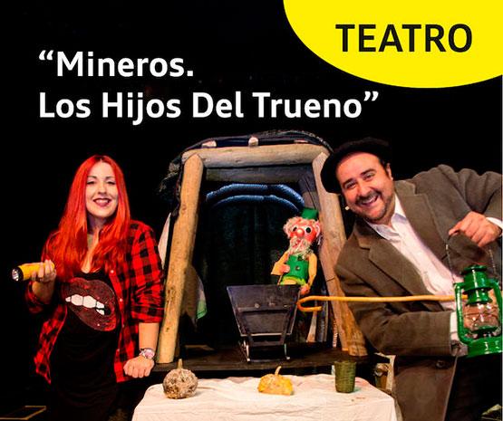 Teatro: Mineros. Los Hijos del Trueno 1