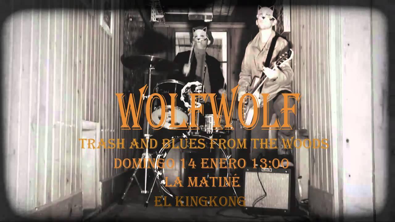 Wolf Wolf, Trash&Roll desde Suiza a la Matiné de El King Kong 1