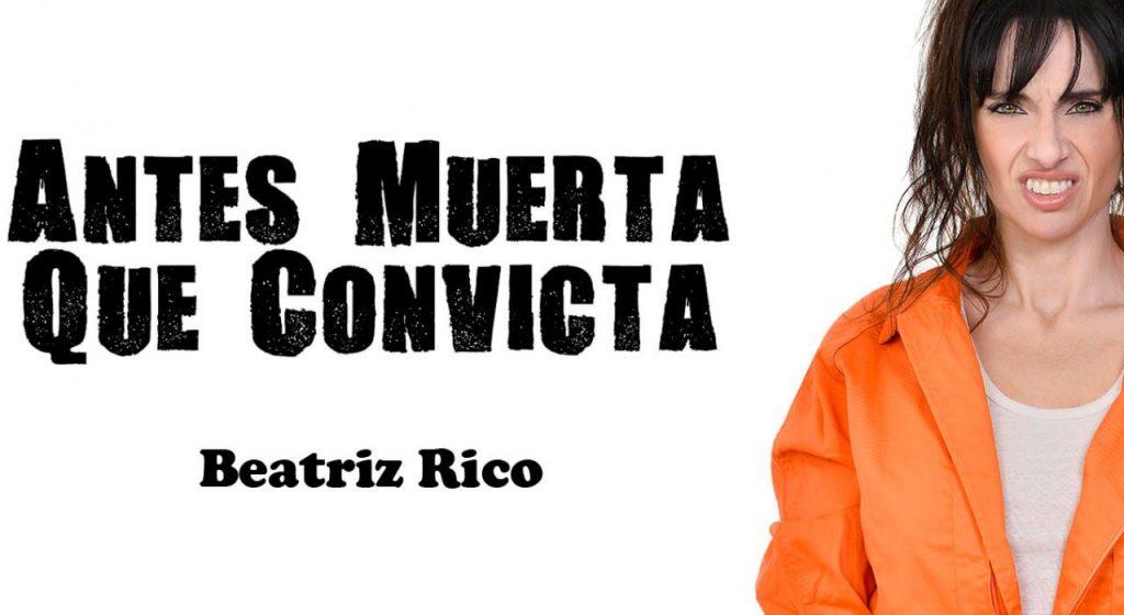 Monólogo: Antes muerta que convicta 1