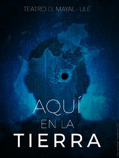 El Teatro El Mayal-ULE presenta en Río Selmo: Aquí en la tierra 1