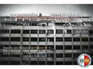 """Exposición fotográfica """"Lo Devastador del Tiempo"""" 1"""