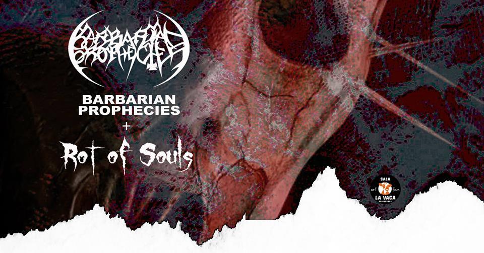 Concierto de Barbarian Prophecies + Rot of Souls en La Vaca 1