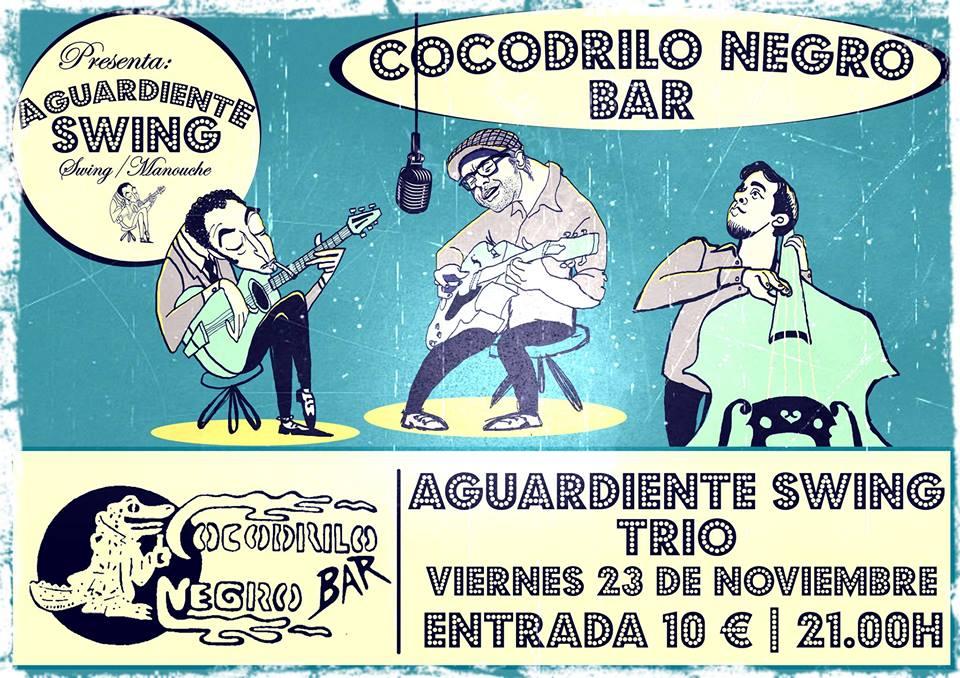 Aguardiente Swing Trio en el Cocodrilo Negro el próximo viernes 1