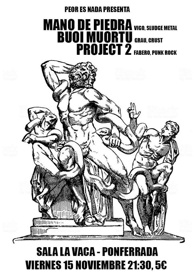Mano de Piedra, Buoi Muortu y Project 2 1