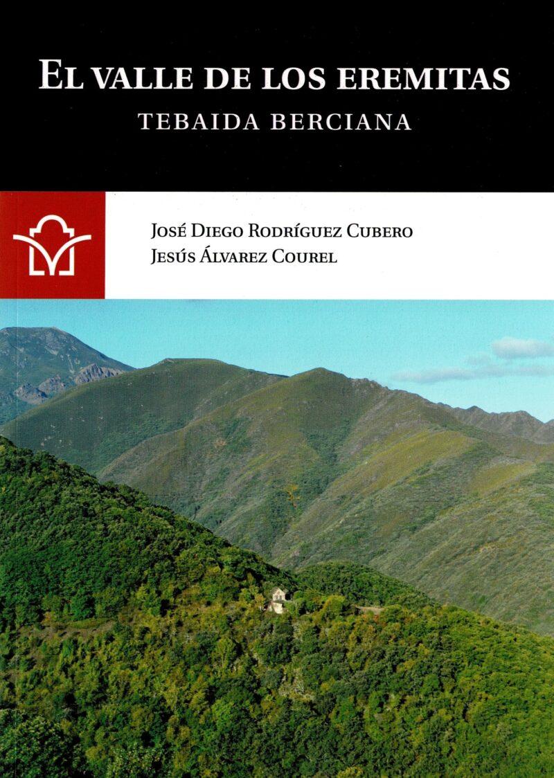 El Ayuntamiento de Ponferrada y la cátedra de turismo sostenible de la Uned publican 'El valle de los eremitas. Tebaida Berciana ' 1