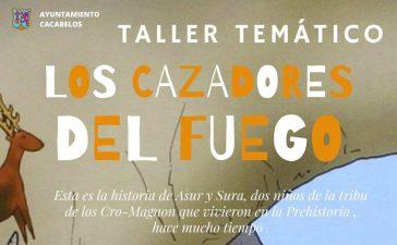 El MARCA de Cacabelos organiza el Taller Temático: Los Cazadores del Fuego 3