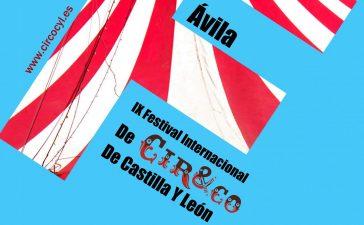 Comienza la IX edición del Festival Internacional de Circo de Castilla y León Cir&Co en Ávila con 84 representaciones y la participación de 27 compañías hasta el próximo domingo 7