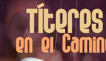 La Junta presenta el programa 'Títeres en el Camino' con espectáculos de títeres en ocho localidades del Camino de Santiago Francés entre ellas Molinaseca 4