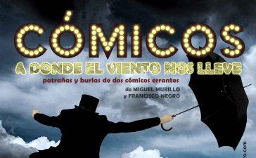El Teatro de Cubillos del Sil ofrecerá el 9 de octubre la obra Cómicos, donde el viento nos lleve 3